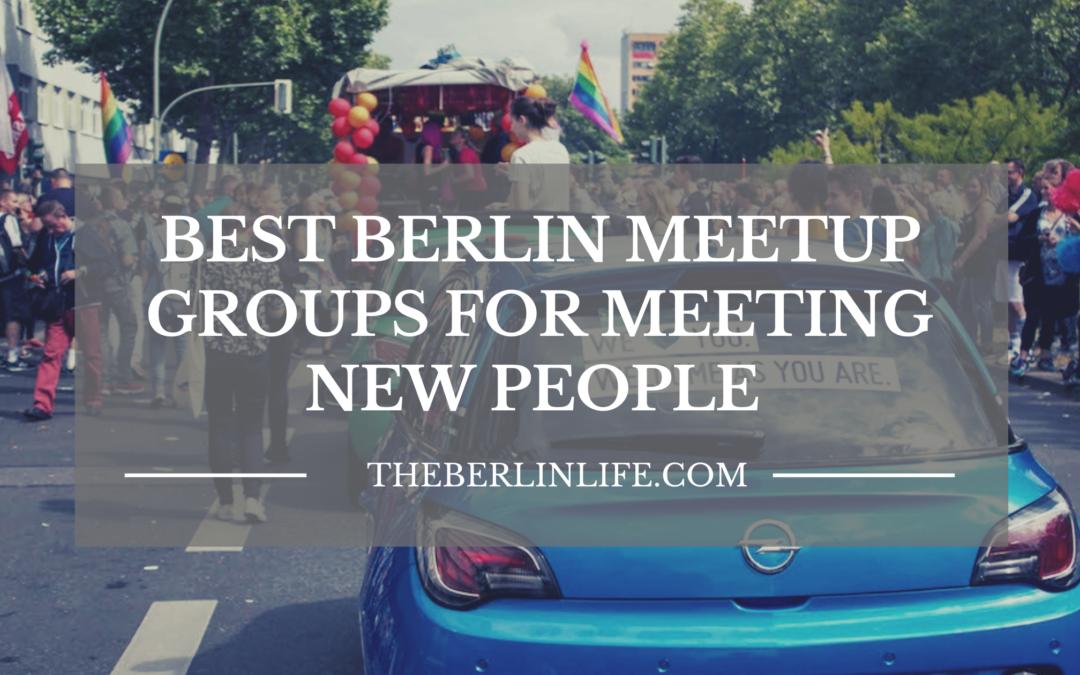 Best Berlin Meetup Groups For Meeting New People