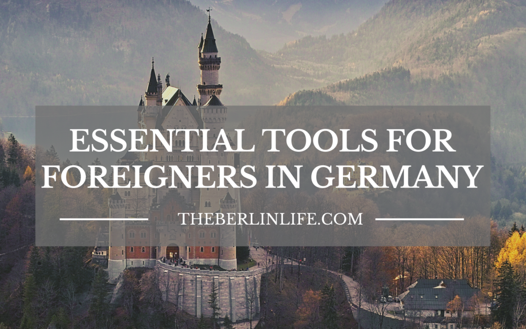 Essential Tools For Foreigners In Germany