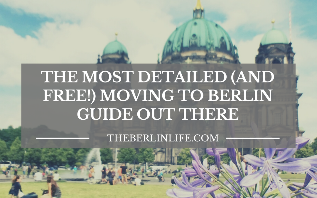 The Most Detailed Moving To Berlin Guide Out There