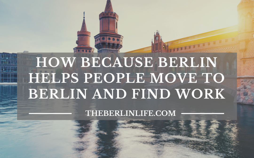 How Because Berlin Helps People Move To Berlin And Find Work